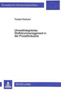 Umweltintegriertes Stoffstrommanagement in Der Prozessindustrie: - Dargestellt Am Beispiel Der Operativen Produktionsplanung Der Ammoniaksynthese