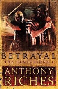 Betrayal: The Centurions I