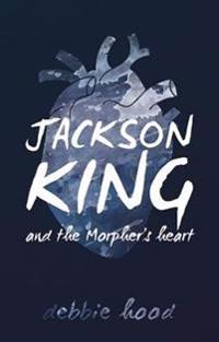 Jackson King and the Morpher's Heart