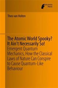 The Atomic World Spooky?