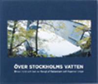 Över Stockholms vatten : broar i bild och text