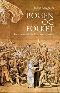 Bogen Og Folket: Den Romantiske Litteraturs Politik