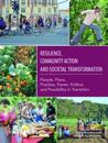 Resilience, Community Action & Societal Transformation: People, Place, Practice, Power, Politics & Possibility in Transition