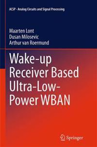 Wake-up Receiver Based Ultra-Low-Power WBAN
