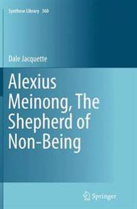 Alexius Meinong, the Shepherd of Non-being