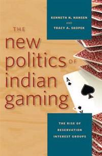 New Politics of Indian Gaming