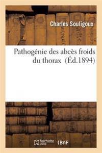 Pathogenie Des Abces Froids Du Thorax