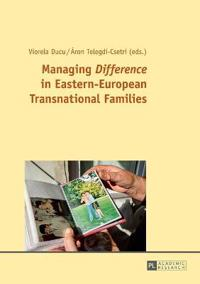 Managing Difference in Eastern-European Transnational Families