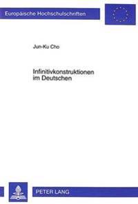 Infinitivkonstruktionen Im Deutschen: Sprachsystem Und Sprachentwicklung Seit Dem 18. Jahrhundert