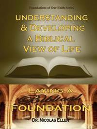 Understang and Developing a Biblical View of Life