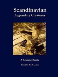 Scandinavian Legendary Creatures: A Reference Guide