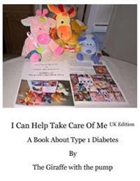 I Can Help Take Care of Me, UK Edition: A Book about Type 1 Diabetes