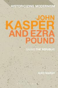 John Kasper and Ezra Pound: Saving the Republic