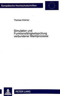 Simulation Und Funktionsfaehigkeitspruefung Verbundener Marktprozesse: Eine Untersuchung Auf Der Basis Des Koordinationsmaengelkonzepts