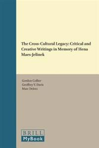 The Cross-Cultural Legacy: Critical and Creative Writings in Memory of Hena Maes-Jelinek