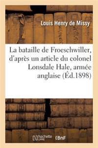 La Bataille de Froeschwiller, d'Apr�s Un Article Du Colonel Du G�nie Lonsdale Hale