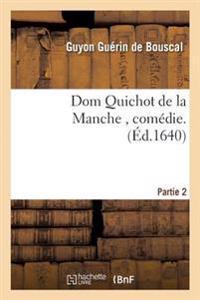 Dom Quichot de la Manche, Comedie. Partie 2
