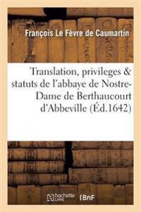 Translation, Privileges Statuts de l'Abbaye de Nostre-Dame de Berthaucourt En La Ville d'Abbeville