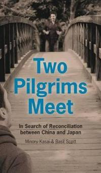 Two Pilgrims Meet: In Search of Reconciliation Between China and Japan