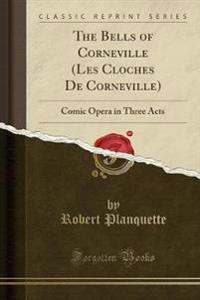 The Bells of Corneville (Les Cloches de Corneville)