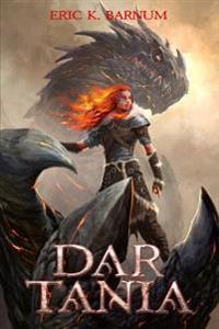 Dar Tania: How the First Priestess of Tiamat Arose and Founded the Dragon Empire of Morbattania