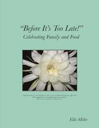 Before It's Too Late: Celebrating Family and Food