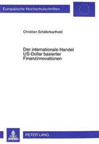 Der Internationale Handel Us-Dollar Basierter Finanzinnovationen