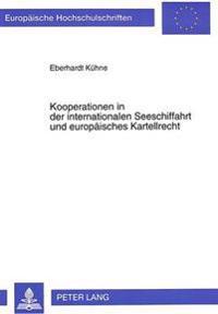 Kooperationen in Der Internationalen Seeschiffahrt Und Europaeisches Kartellrecht