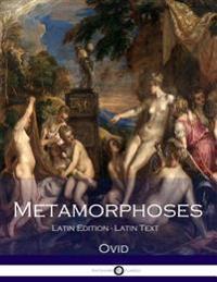 Metamorphoses: (Latin Text) (Latin Edition)