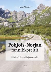 Pohjois-Norjan rannikkoreitit : päiväretkiä saarilla ja vuonoilla