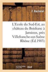 L'Ecole Du Sud-Est, Au Chateau Du Boisfranc a Jarnioux, Pres Villefranche-Sur-Saone Rhone