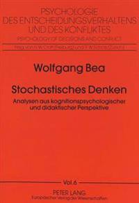 Stochastisches Denken: Analysen Aus Kognitionspsychologischer Und Didaktischer Perspektive