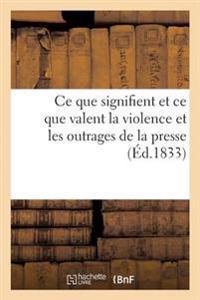 Ce Que Signifient Et Ce Que Valent La Violence Et Les Outrages de La Presse