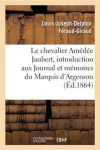 Notice Sur Le Chevalier Amedee Jaubert: Introduction Aux Journal Et Memoires Du Marquis D'Argenson