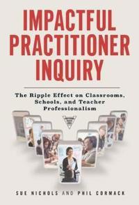 Impactful Practitioner Inquiry