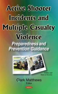 Active Shooter IncidentsMultiple Casualty Violence