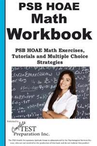 Psb Hoae Math Workbook: Psb Hoae(r) Math Exercises, Tutorials and Multiple Choice Strategies
