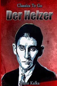 Der Heizer: Neubearbeitung Der Ungekurzten Originalfassung