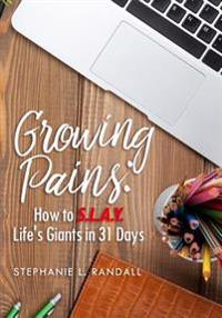 Growing Pains: How to S.L.A.Y. Life's Giants in 31 Days