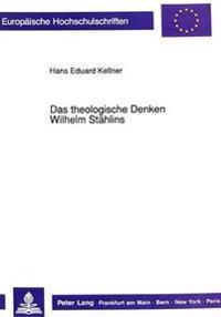 Das Theologische Denken Wilhelm Staehlins: Genese Und Systematik
