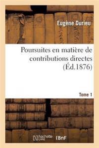 Poursuites En Matiere de Contributions Directes. Tome 1
