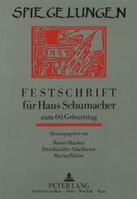 Spiegelungen: Festschrift Fuer Hans Schumacher Zum 60. Geburtstag