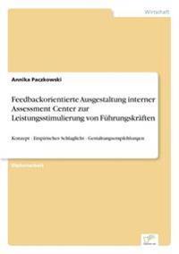 Feedbackorientierte Ausgestaltung Interner Assessment Center Zur Leistungsstimulierung Von Fuhrungskraften