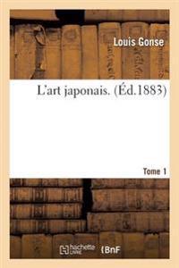 L'Art Japonais. Tome 1