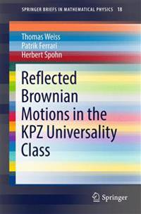 Reflected Brownian Motions in the KPZ Universality Class