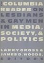 Columbia Reader on Lesbians and Gay Men in Media, Society and Politics