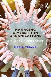 Managing Diversity in Organizations: A Global Perspective