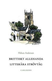 Brittiskt allehanda : litterära strövtåg