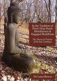 In the Tradition of Thich Nhat Hanh: Mindfulness and Engaged Buddhism