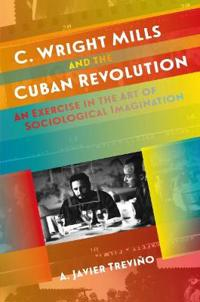 C. Wright Mills and the Cuban Revolution